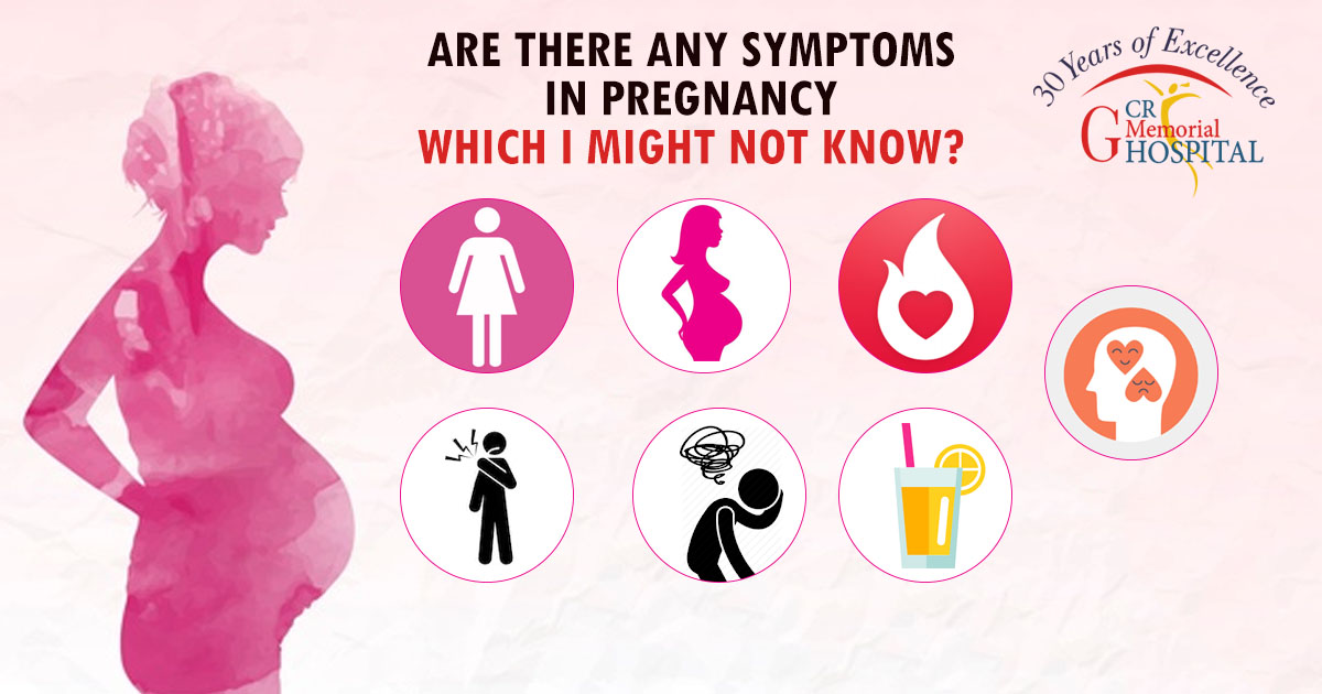 Are there any symptoms in pregnancy which I might not know
