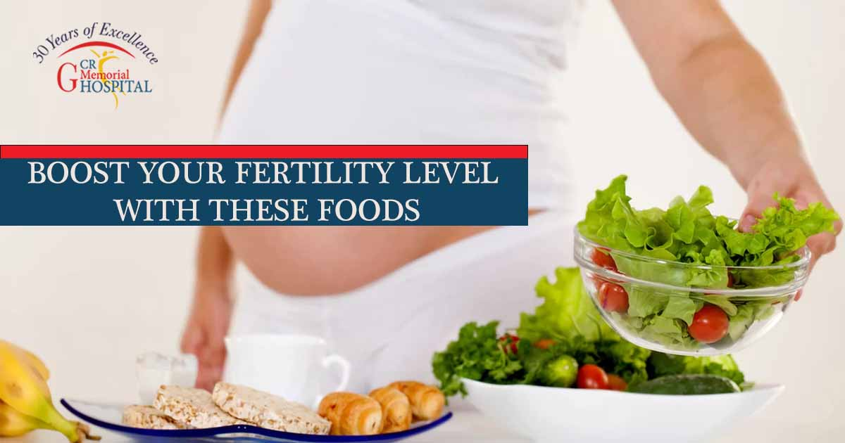 Boost Your Fertility Level with These Foods
