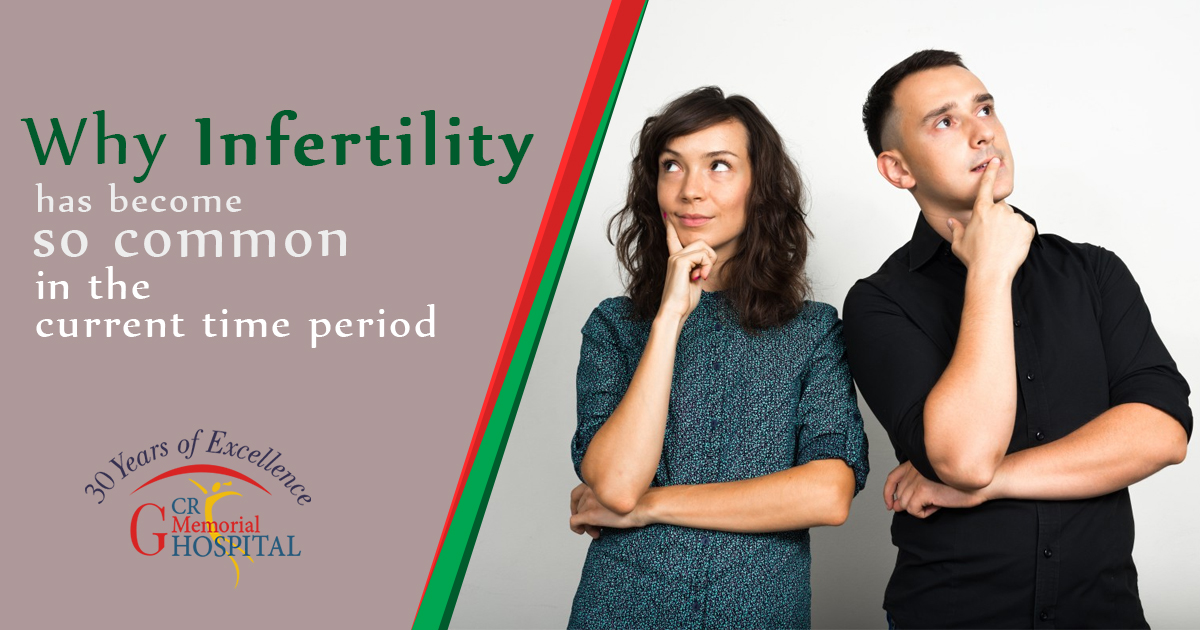 Why INfertility has become so common in the current time period