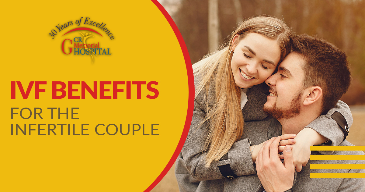 IVF benefits for the infertile couple