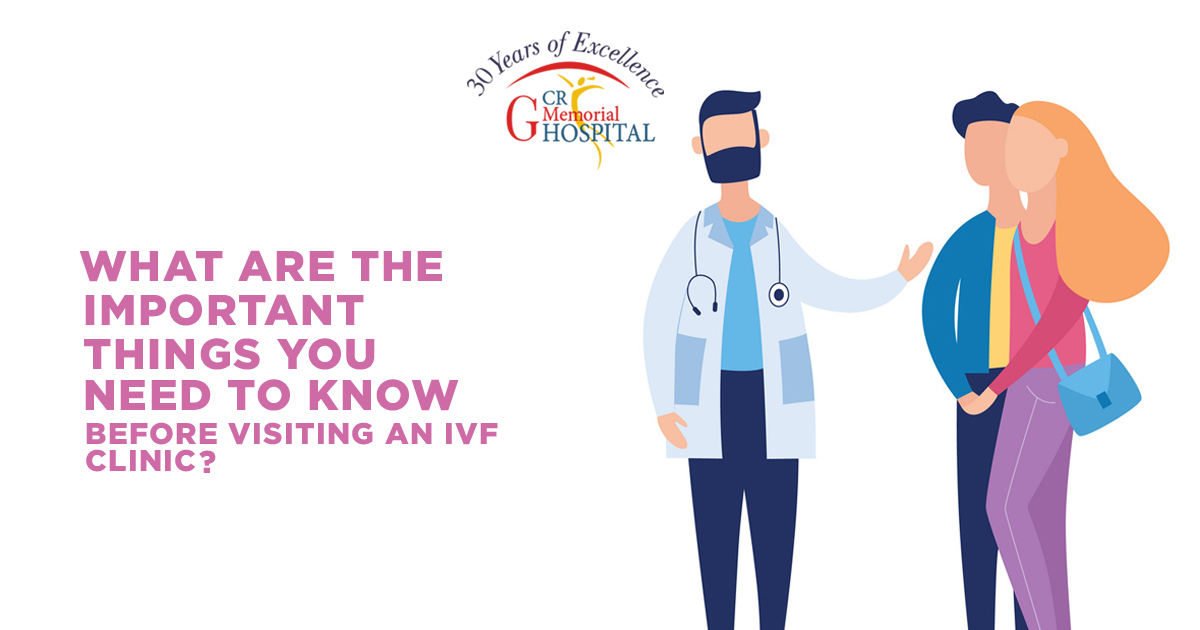 What are the important things you need to know before visiting an IVF clinic