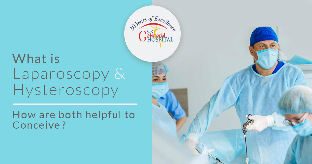 What is Laparoscopy and Hysteroscopy and how are both helpful to Conceive