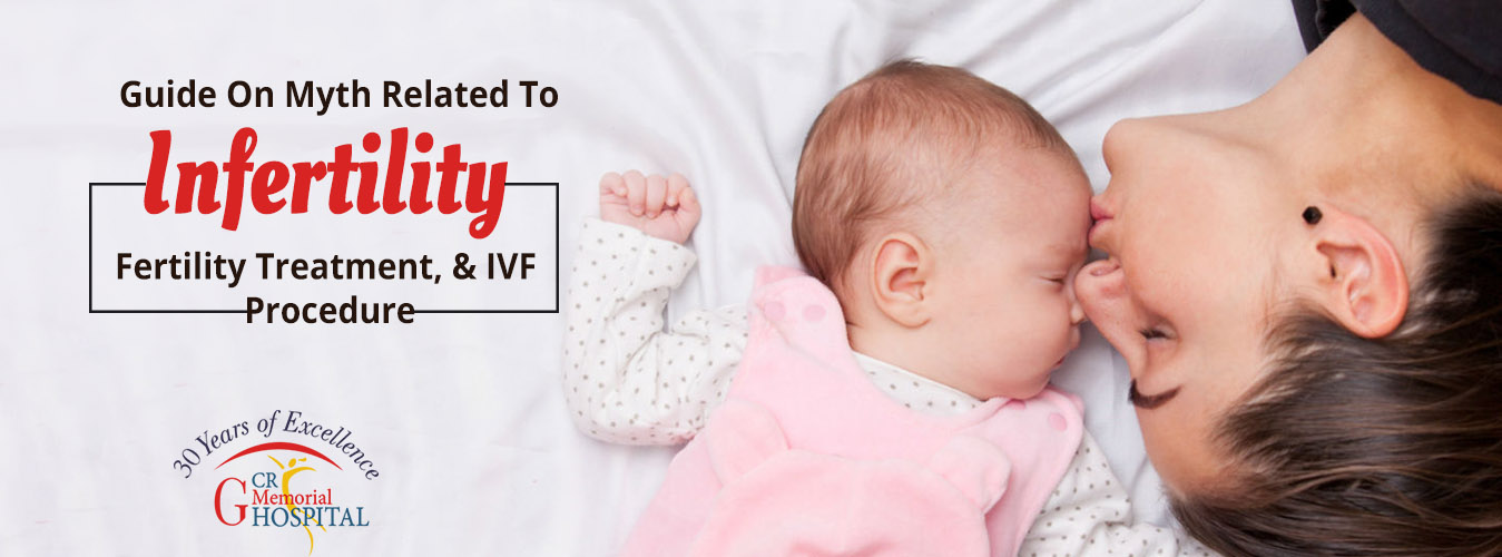 Guide on myth related to infertility, fertility treatment, and IVF procedure