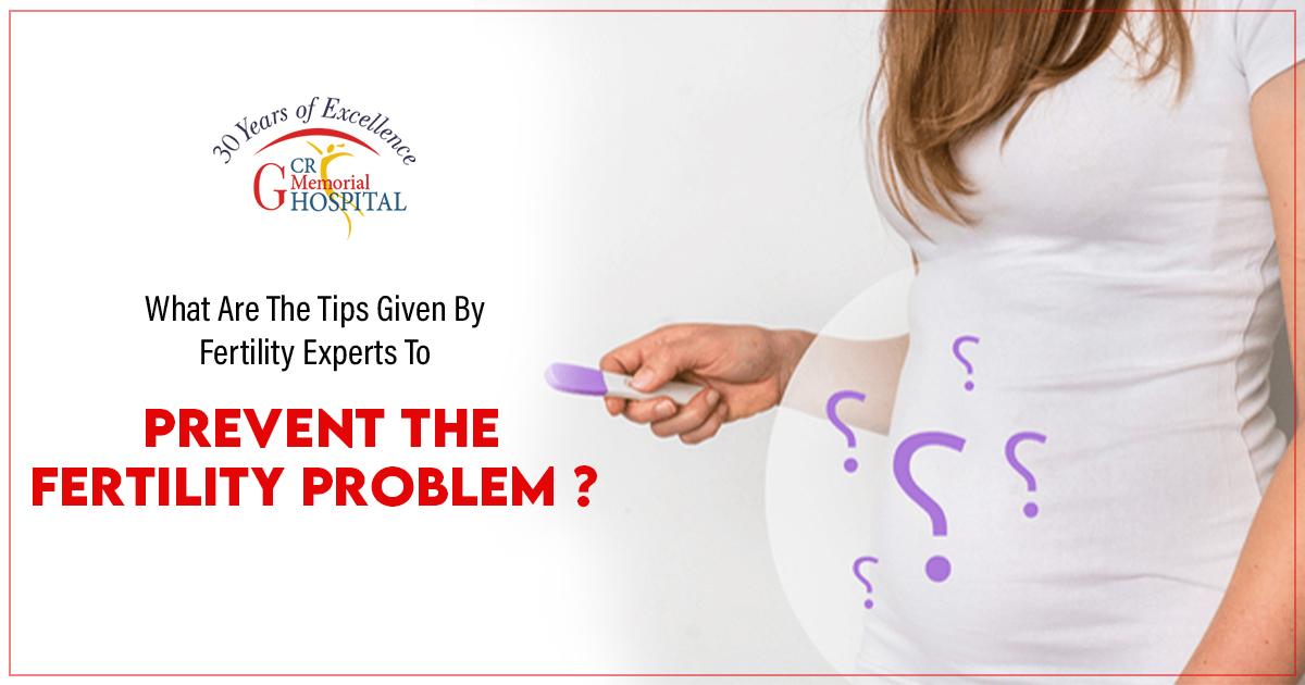 Fertility experts to prevent the fertility problem